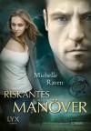 Riskantes Manöver (TURT/LE #2) - Michelle Raven