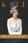 Kate: Our Future Queen (Audio) - Katie Nicholl