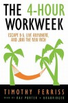 The 4-Hour Work Week: Escape 9-5, Live Anywhere, and Join the New Rich (Audio) - Timothy Ferriss