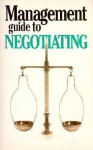 The Management Guide to Negotiating - Kate Keenan, Catriona Scott, Anne Taute