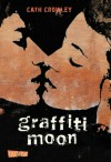 Graffiti Moon - Cath Crowley, Henning Ahrens
