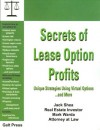 Secrets Of Lease Option Profits: Unique Strategies Using Virtual Options... And More - Jack Shea, Mark Warda