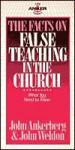 The Facts on False Teaching in the Church (The Anker Series) - John Ankerberg, John Weldon