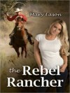 The Rebel Rancher - Mary Eason