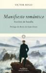Manifiesto romántico. Escritos de batalla - Victor Hugo