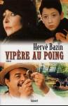 Vipere au poing - Hervé Bazin