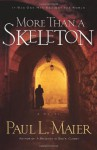More Than a Skeleton - Paul L. Maier