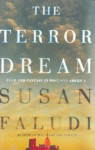 The Terror Dream: Fear and Fantasy in Post-9/11 America - Susan Faludi