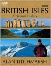 British Isles: A Natural History - Alan Titchmarsh