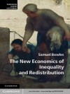 The New Economics of Inequality and Redistribution (Federico Caffè Lectures) - Samuel Bowles
