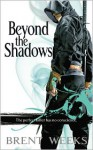 Beyond the Shadows - Brent Weeks