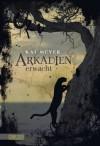 Arkadien, Band 1: Arkadien erwacht - Kai Meyer