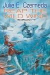 Reap the Wild Wind (Stratification Series #1) - Julie E. Czerneda