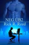 NEG UB2 - Rick R. Reed