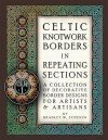 Celtic Knotwork Borders in Repeating Sections: A Collection of Decorative Border Designs for Artists & Artisans (Volume 1) - Bradley W. Schenck