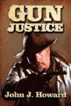 Gun Justice - John Howard