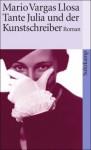 Tante Julia und der Kunstschreiber - Mario Vargas Llosa, Heidrun Adler
