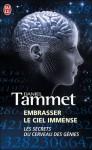 Embrasser Le Ciel Immensele Cerveau Des Génies - Daniel Tammet