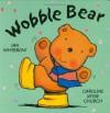 Wobble Bear - Ian Whybrow