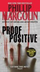 Proof Positive - Phillip Margolin