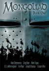 The Mongoliad: Book One - Neal Stephenson, Greg Bear, Mark Teppo, Erik Bear, Joseph Brassey, E.D. deBirmingham, Cooper Moo
