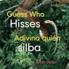 Guess Who Hisses/Adivina Quien Silba - Sharon Gordon