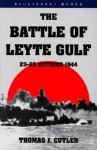 The Battle of Leyte Gulf: 23-26 October 1944 (Bluejacket Books) - Thomas J. Cutler