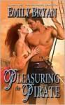 Pleasuring the Pirate - Emily Bryan