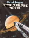 Travellers in Space and Time - Patrick Moore