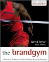 The Brand Gym: A Practical Workout to Gain and Retain Brand Leadership - David Taylor, David S. Nichols