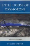 Little House of Oxymorons: With Commentaries - Steven Carter