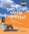 Why Does Water Evaporate?: All about Heat and Temperature - Rob Moore