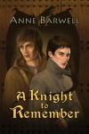 A Knight to Remember - Anne Barwell