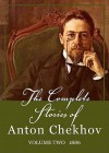 The Complete Stories of Anton Chekhov, Volume 2: 1886 - Anton Chekhov, Anthony Heald
