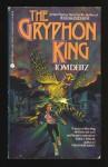 The Gryphon King - Tom Deitz