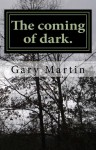 The Coming of Dark - Gary Martin, new in fiction, top 100 books list, kindle unlimited