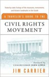 A Traveler's Guide to the Civil Rights Movement - Jim Carrier, John Robert Lewis