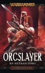Orcslayer - Nathan Long