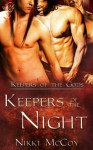 Keepers of the Night (Keepers of the Gods) - Nikki McCoy