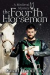 The Fourth Horseman (The Gareth and Gwen Medieval Mysteries) - Sarah Woodbury