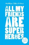 All My Friends are Superheroes by Andrew Kaufman (2013) Hardcover - Andrew Kaufman
