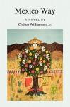 Mexico Way - Chilton Williamson