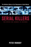 Serial Killers: The Method and Madness of Monsters - Peter Vronsky