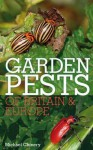 Garden Pests of Britain & Europe. Michael Chinery - Chinery, Michael Chinery