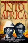 Into Africa: The Epic Adventures Of Stanley And Livingstone - Martin Dugard
