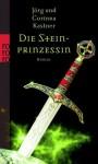 Die Steinprinzessin - Jörg Kastner, Corinna Kastner