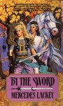 By the Sword (Kerowyn's Tale) (Heralds of Valdemar, #4) - Mercedes Lackey