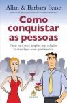 Como conquistar as pessoas (Portuguese Edition) - Allan Pease, Barbara Pease