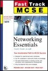 MCSE Fast Track: Networking Essentials - Emmett Dulaney