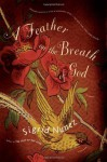 A Feather on the Breath of God: A Novel - Sigrid Nunez